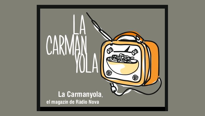 La Carmanyola – Podcast del magazín de Ràdio Nova