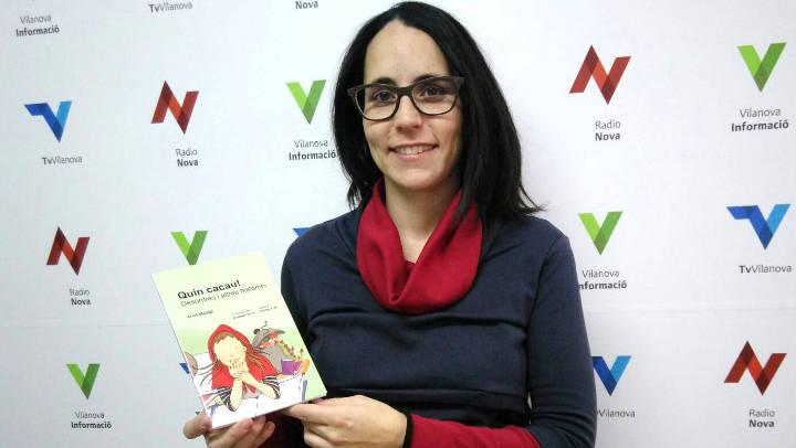 """Anna Marsal presentarà a la biblioteca vilanovina el llibre de contes """"Quin cacau"""""""