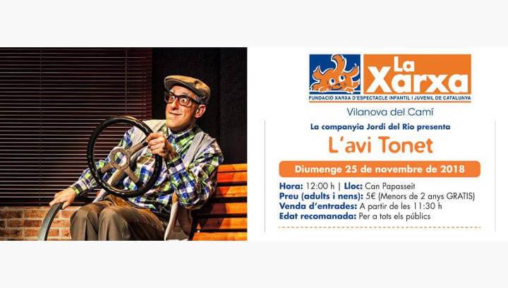 'L'avi Tonet' proposa passar una estona divertida al públic familiar de Xarxa Vilanova
